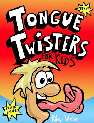 Tongue Twisters for Kids by Riley Steven Weber book summary, reviews and downlod