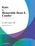 Kutv v. Honorable Dean E. Conder book summary, reviews and downlod