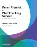 Perry Messick v. Phd Trucking Service book summary, reviews and downlod