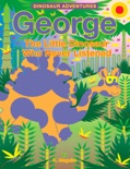 George The Little Dinosaur Who Never Listened book summary, reviews and download