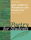 """A Study Guide for John Ashbery's """"Paradoxes and Oxymorons"""" book summary, reviews and downlod"""