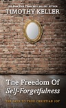 The Freedom of Self-Forgetfulness book summary, reviews and download