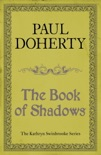 The Book of Shadows (Kathryn Swinbrooke Mysteries, Book 4) book summary, reviews and downlod