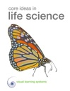 Core Ideas in Life Science