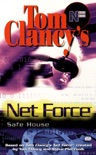 Tom Clancy's Net Force: Safe House book summary, reviews and downlod