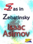 S As In Zebatinsky book summary, reviews and downlod