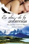 En alas de la seducción resumen del libro