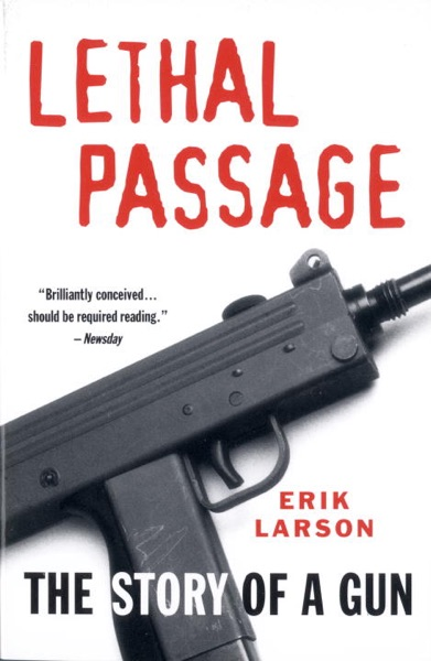 Lethal Passage by Erik Larson Book Summary, Reviews and E-Book Download