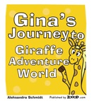 Gina's Journey to Giraffe Adventure World book summary, reviews and download
