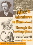 Alice's Adventures in Wonderland and Through the Looking Glass. ILLUSTRATED. book summary, reviews and downlod