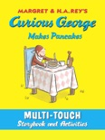 Curious George Makes Pancakes (Multi-Touch Edition) book summary, reviews and download
