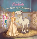 Cinderella: The Heart of a Champion book summary, reviews and downlod