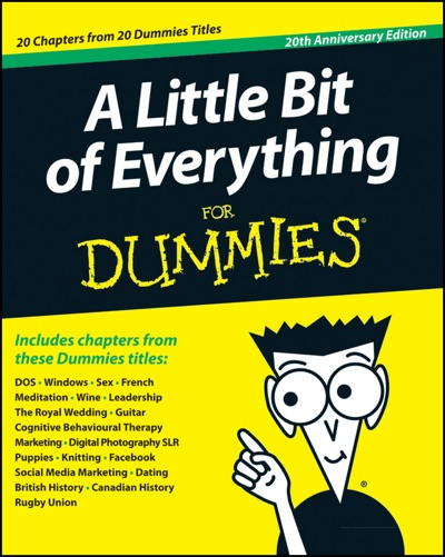 A Little Bit of Everything For Dummies by John Wiley & Sons, Inc. Book Summary, Reviews and E-Book Download