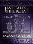 Last Tales of Mercia 1: Emma the Queen book summary, reviews and download