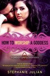 How to Worship a Goddess book summary, reviews and downlod
