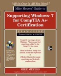 Mike Meyers' Guide to Supporting Windows 7 for CompTIA A+ Certification (Exams 701 & 702) book summary, reviews and downlod