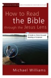 How to Read the Bible through the Jesus Lens book summary, reviews and downlod