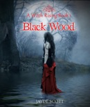 Black Wood (A Witch Rising Book One)