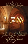 I Am: Inheriting the Fullness of God's Names book summary, reviews and download
