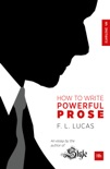 How to Write Powerful Prose book summary, reviews and download