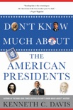 Don't Know Much About® the American Presidents book summary, reviews and download