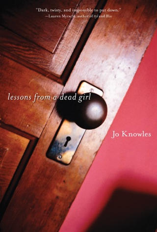 Lessons from a Dead Girl by Candlewick Press, Inc. book summary, reviews and downlod