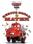 Cars Toon: Rescue Squad Mater book summary, reviews and downlod