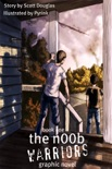 The N00b Warriors: The Graphic Novel book summary, reviews and downlod