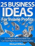 25 Business Ideas for Insane Profits book summary, reviews and downlod