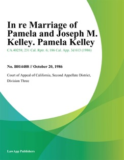 In Re Marriage of Pamela and Joseph M. Kelley. Pamela Kelley E-Book Download