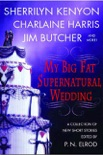My Big Fat Supernatural Wedding book summary, reviews and downlod