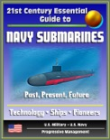 21st Century Essential Guide to Navy Submarines: Past, Present, and Future of the Sub Fleet, History, Technology, Ship Information, Pioneers, Cold War, Nuclear Attack, Ballistic, Guided Missile book summary, reviews and downlod