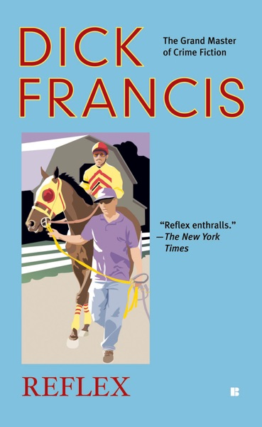 Reflex by Dick Francis Book Summary, Reviews and E-Book Download
