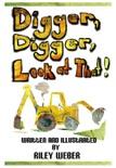 Digger, Digger, Look at That! book summary, reviews and download