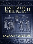 Last Tales of Mercia 2: Richard the Norman book summary, reviews and download