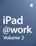 iPad at Work - Volume 2 book summary, reviews and download