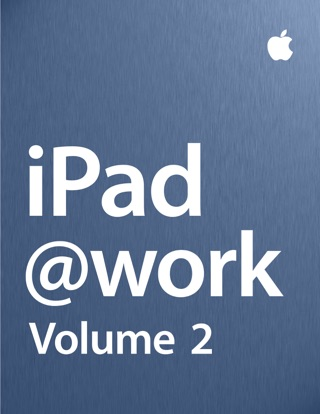 iPad at Work - Volume 2 by Apple Inc. - Business E-Book Download
