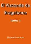El Vizconde de Bragelonne II resumen del libro