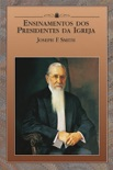 Teachings of Presidents of the Church: Joseph F. Smith book summary, reviews and downlod