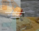 Interactive Ultrasound Guided Regional Anesthesia book summary, reviews and download