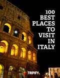 100 Best Places to Visit in Italy book summary, reviews and download