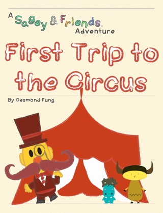 First Trip to the Circus by Desmond Kwan Chun Fung book summary, reviews and downlod
