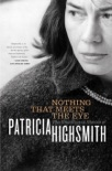 Nothing That Meets the Eye: The Uncollected Stories of Patricia Highsmith book summary, reviews and downlod