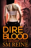 Dire Blood (The Descent Series, #5) book summary, reviews and downlod