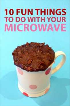 10 Fun Things to do With Your Microwave E-Book Download