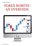 Forex Robots : An Overview. book summary, reviews and download