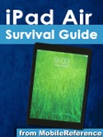 iPad Air Survival Guide: Step-by-Step User Guide for the iPad Air and iOS 7: Getting Started, Managing Media, Making FaceTime Calls, Using eMail, Surfing the Web book summary, reviews and downlod