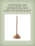 Letters On Demonology and Witchcraft book summary, reviews and download