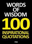 Words of Wisdom - 100 Inspirational Quotations