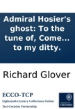 Admiral Hosier's ghost: To the tune of, Come and listen to my ditty. book summary, reviews and downlod
